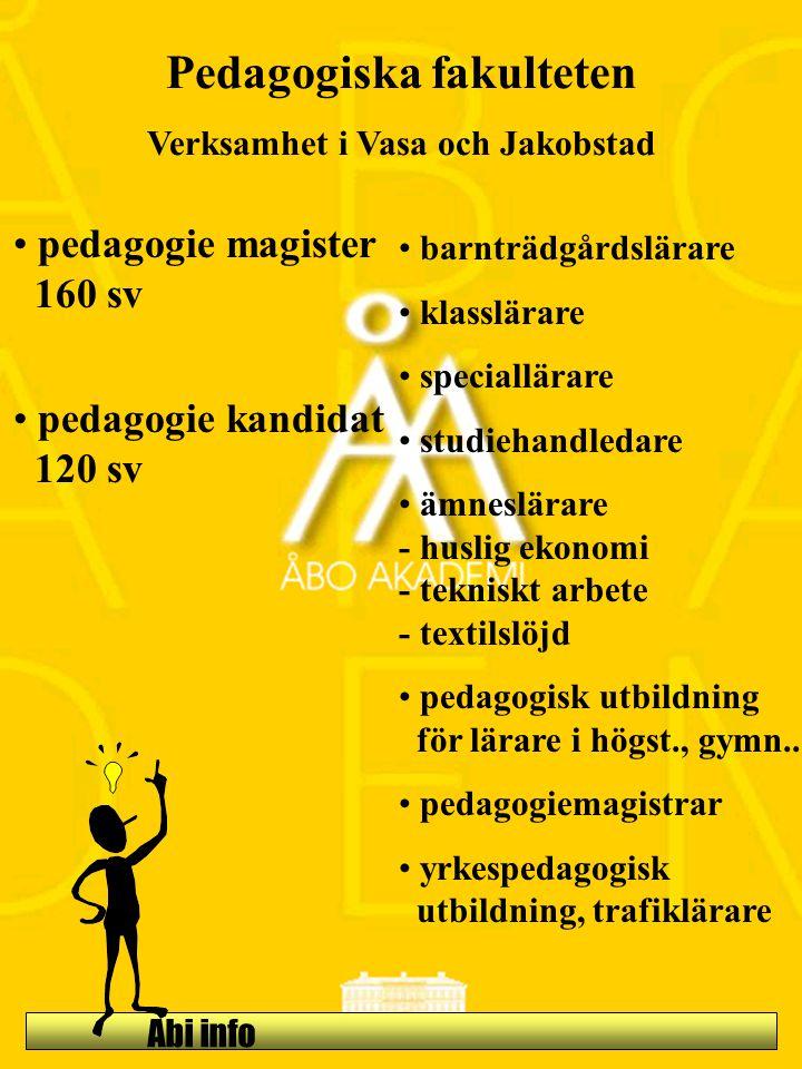Abi info Pedagogiska fakulteten Verksamhet i Vasa och Jakobstad pedagogie magister 160 sv pedagogie kandidat 120 sv barnträdgårdslärare klasslärare sp
