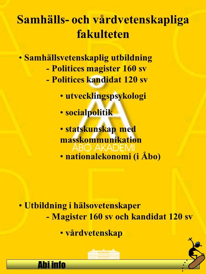 Abi info Samhälls- och vårdvetenskapliga fakulteten Samhällsvetenskaplig utbildning - Politices magister 160 sv - Politices kandidat 120 sv utveckling