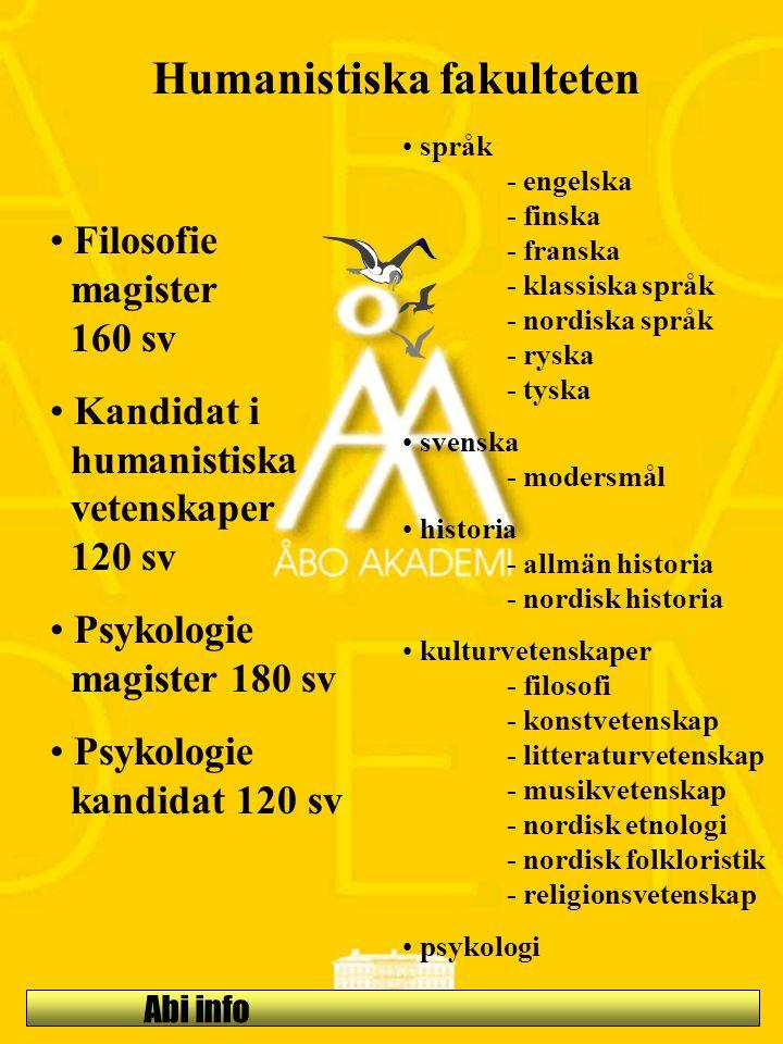Abi info Humanistiska fakulteten Filosofie magister 160 sv Kandidat i humanistiska vetenskaper 120 sv Psykologie magister 180 sv Psykologie kandidat 1