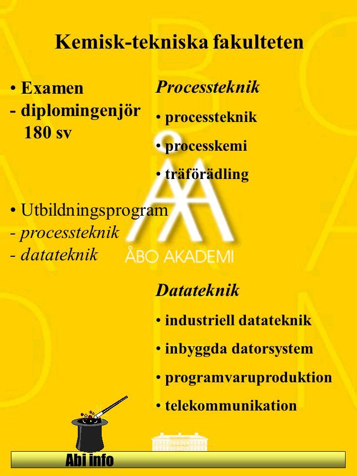 Abi info Kemisk-tekniska fakulteten Examen - diplomingenjör 180 sv Utbildningsprogram - processteknik - datateknik Processteknik processteknik process