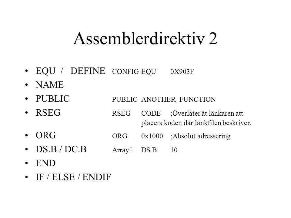 Assemblerinstruktioner In/ut ur register/minneLDAA, STAB Flytta, BytaTAB, TBA, TSX StackenPSHB, PULA MatematiskaADDA.