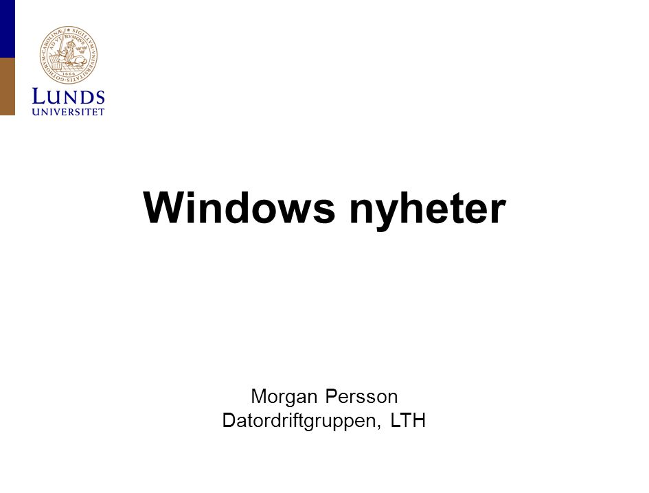 Windows nyheter Morgan Persson Datordriftgruppen, LTH