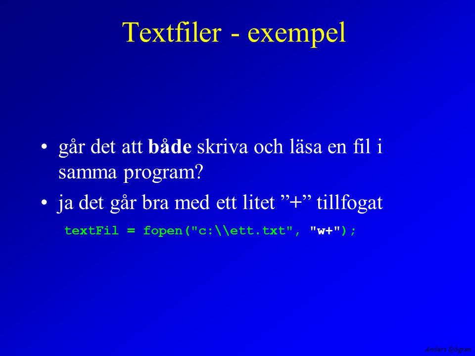 """Anders Sjögren Textfiler - exempel går det att både skriva och läsa en fil i samma program? ja det går bra med ett litet """"+"""" tillfogat textFil = fopen"""
