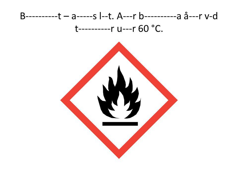 B----------t – a-----s l--t. A---r b----------a å---r v-d t----------r u---r 60 °C.