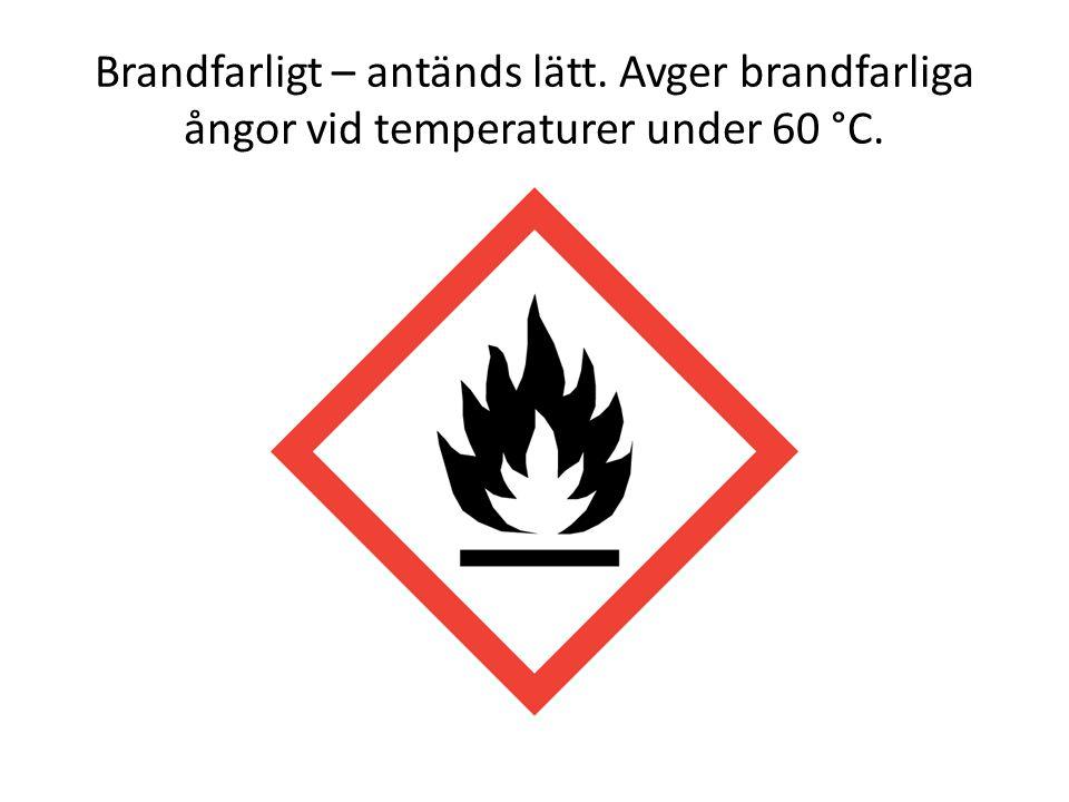 Brandfarligt – antänds lätt. Avger brandfarliga ångor vid temperaturer under 60 °C.