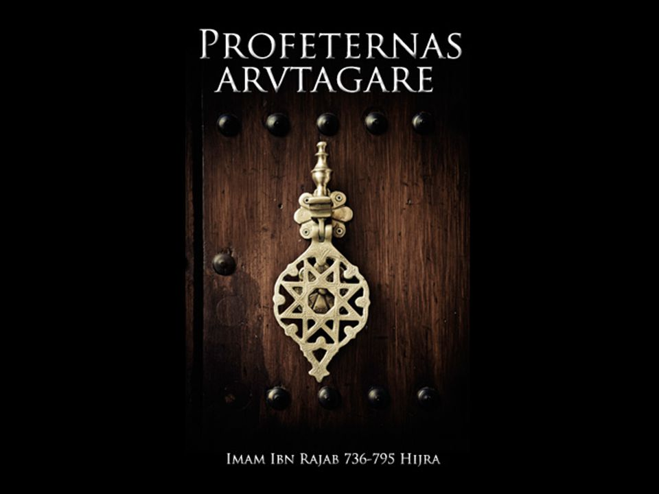 Al-'Ulamâ Warathatul-Anbiyâ De lärda är profeternas arvstagare