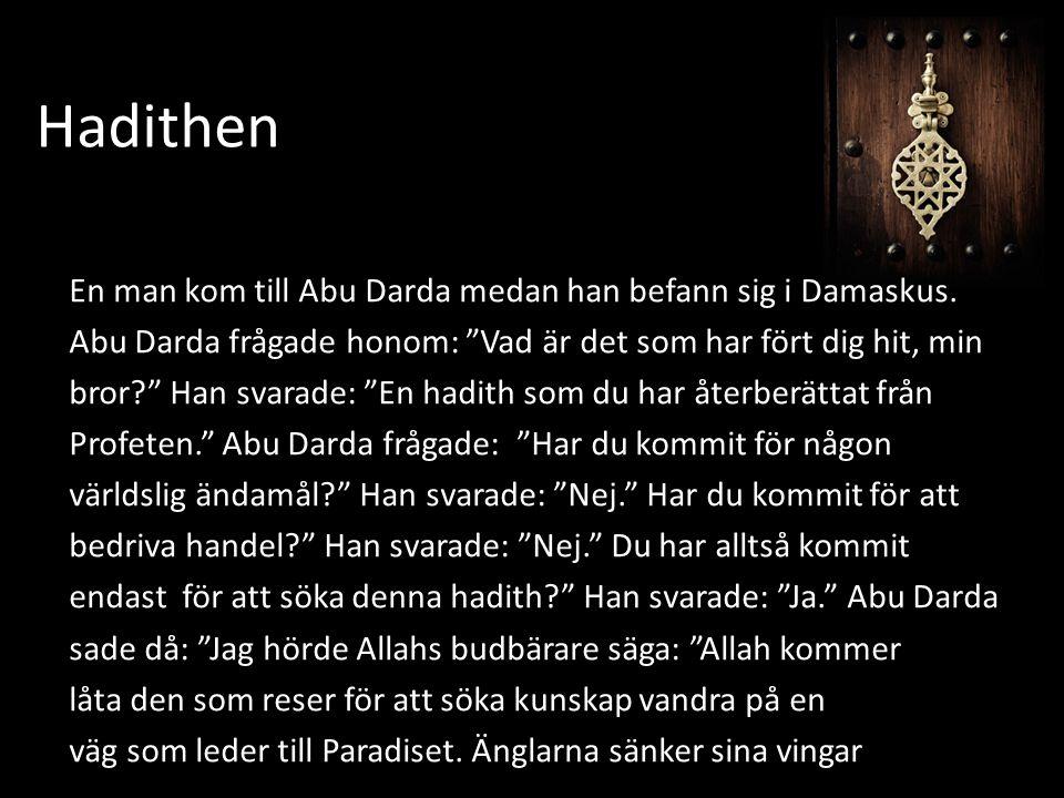 Hadithen En man kom till Abu Darda medan han befann sig i Damaskus.