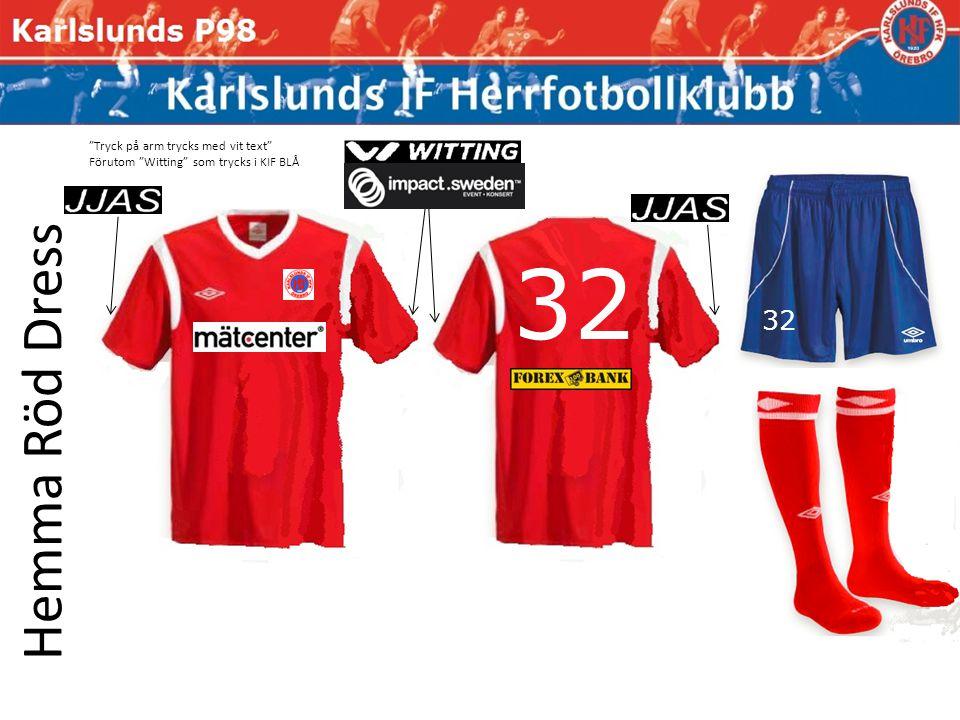 Hemma Röd Dress 32 Tryck på arm trycks med vit text Förutom Witting som trycks i KIF BLÅ 32