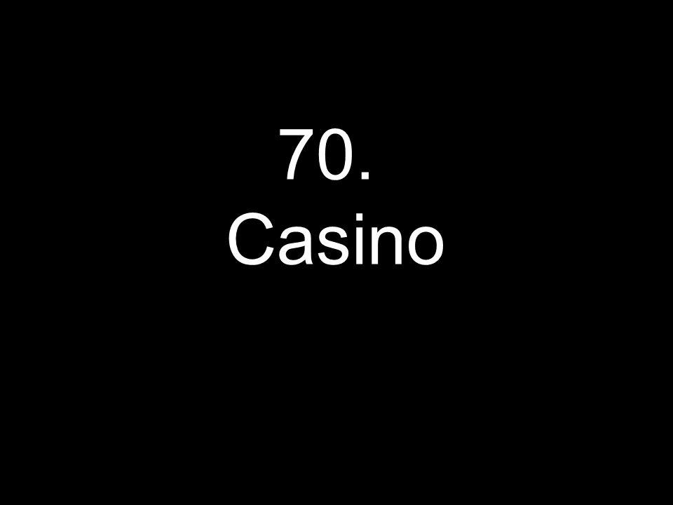 70. Casino