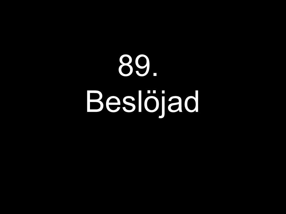 89. Beslöjad