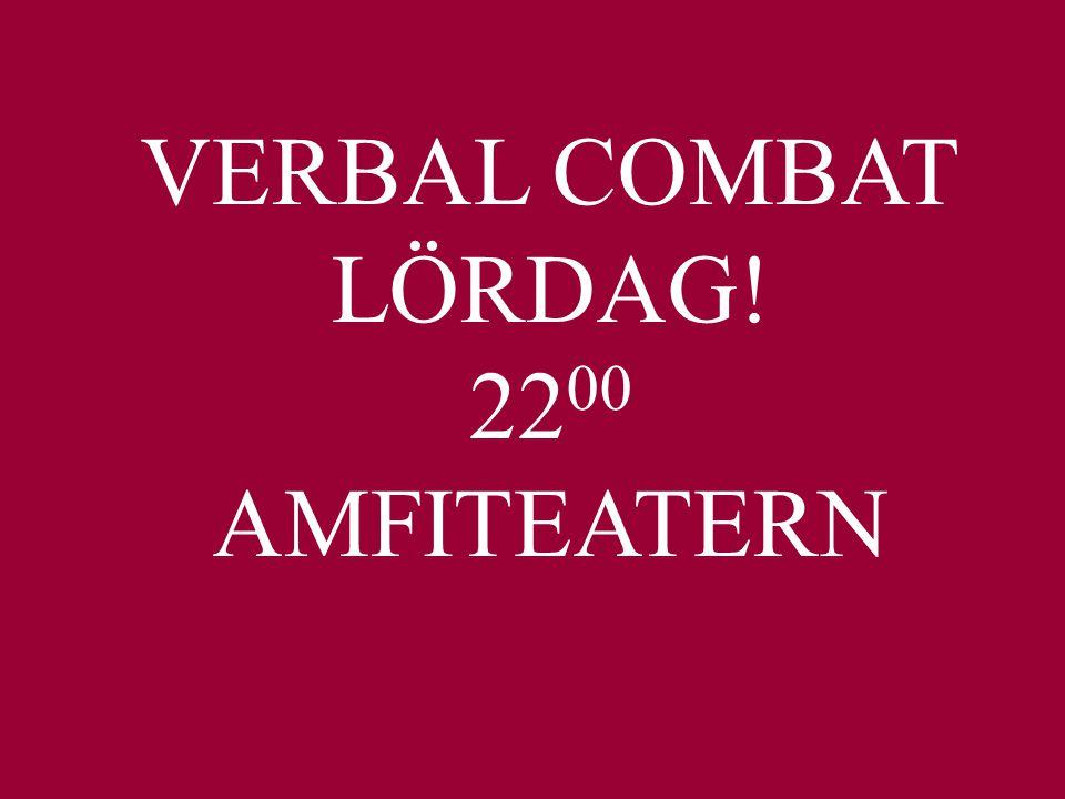 VERBAL COMBAT LÖRDAG! 22 00 AMFITEATERN