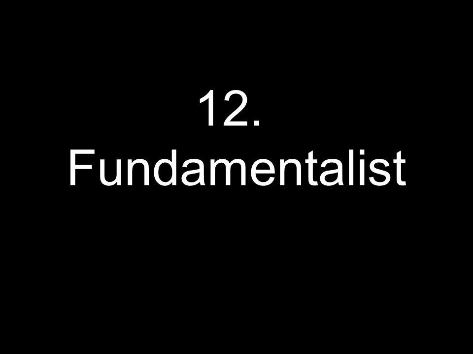 12. Fundamentalist