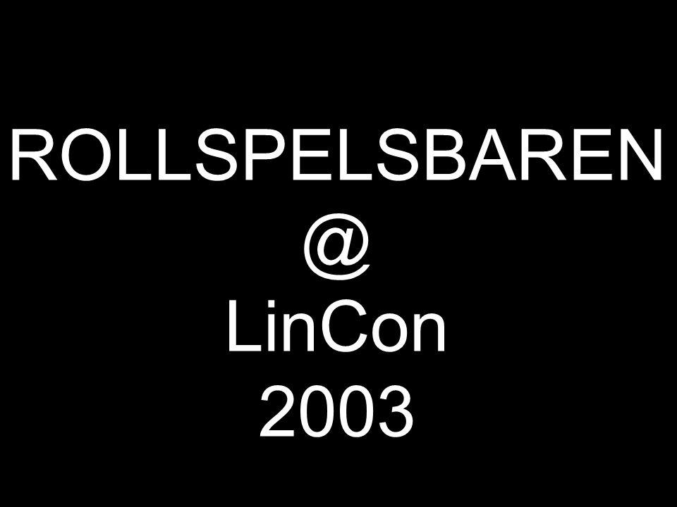 ROLLSPELSBAREN @ LinCon 2003