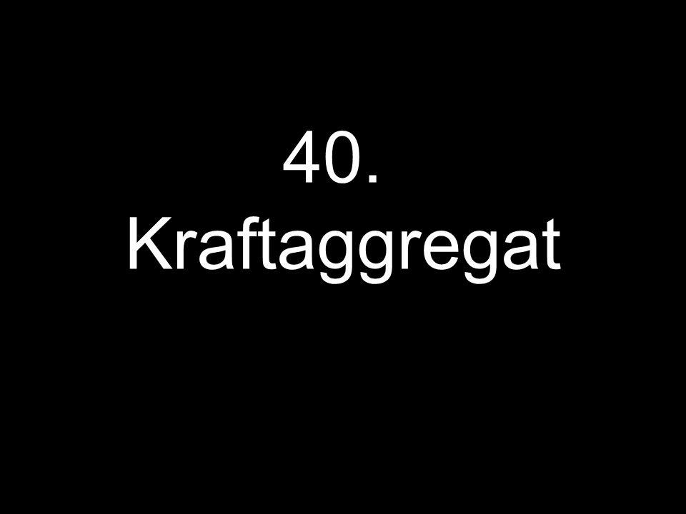 40. Kraftaggregat