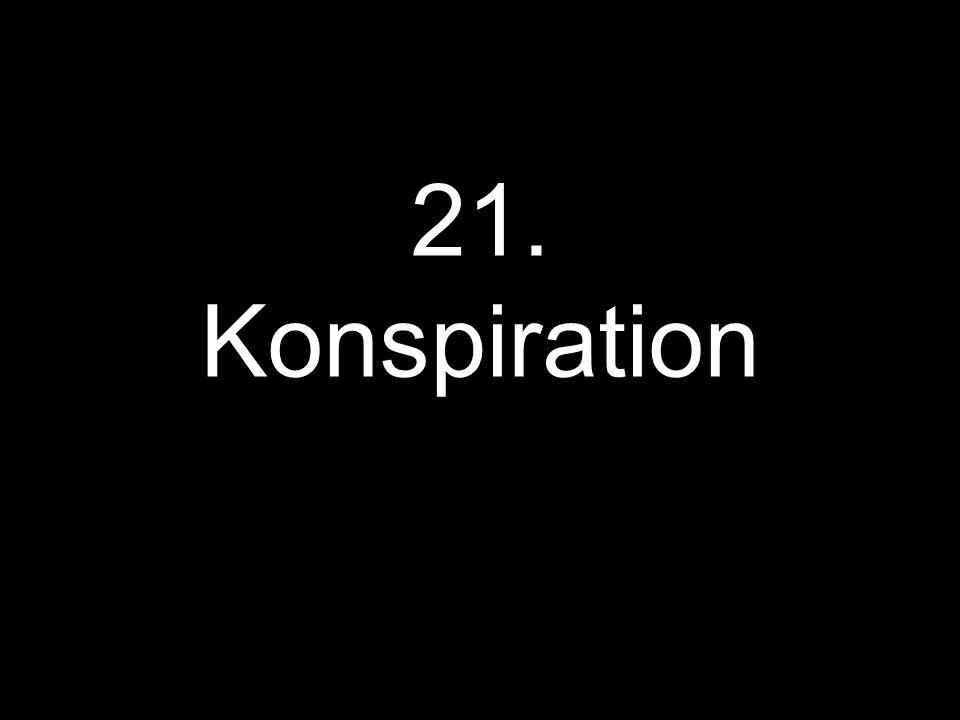 21. Konspiration