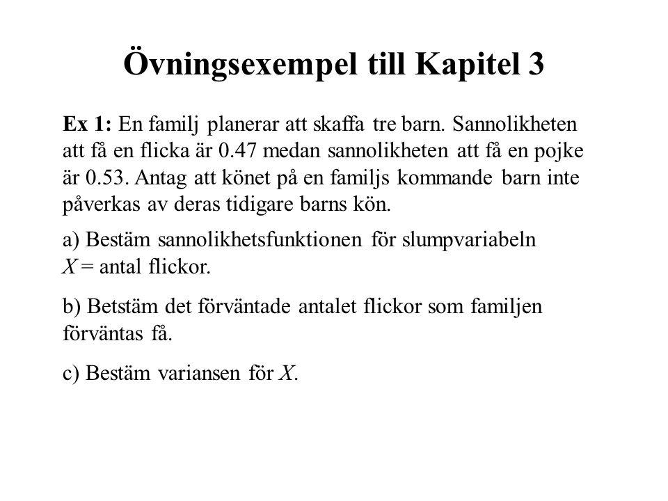 Övningsexempel till Kapitel 3 Ex 1: En familj planerar att skaffa tre barn.