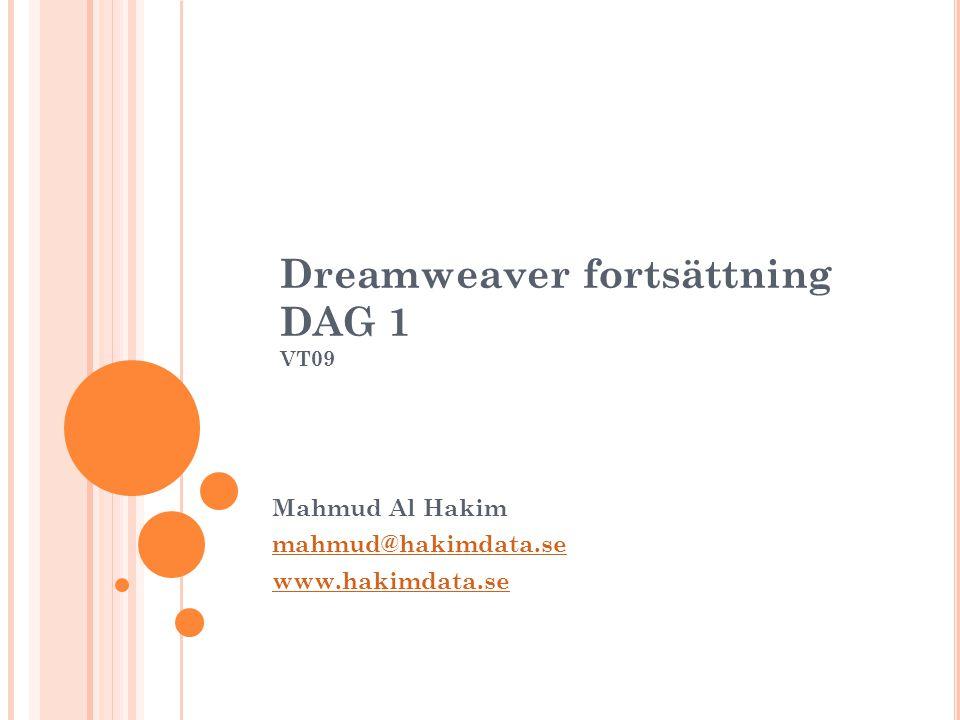 2 A GENDA 9.00 – 10.15 Introduktion Platshantering och FTP 10.15 – 10.30Paus 10.30–12.00 Introduktion till CSS CSS i Dreamweaver 12.00 – 13.00Lunch 13.00 – 14.15CSS Mallar och Layouter 14.15 – 14.30Paus 14.30 – 16.00Dreamweaver Mallar Copyright, www.hakimdata.se, Mahmud Al Hakim, mahmud@hakimdata.se, 2009