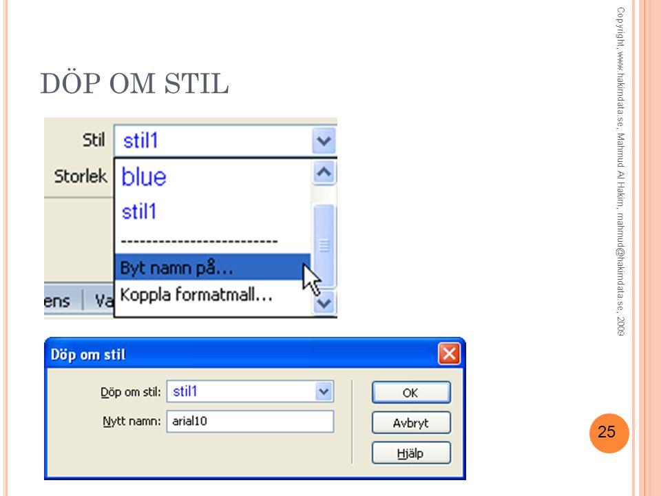 25 DÖP OM STIL Copyright, www.hakimdata.se, Mahmud Al Hakim, mahmud@hakimdata.se, 2009