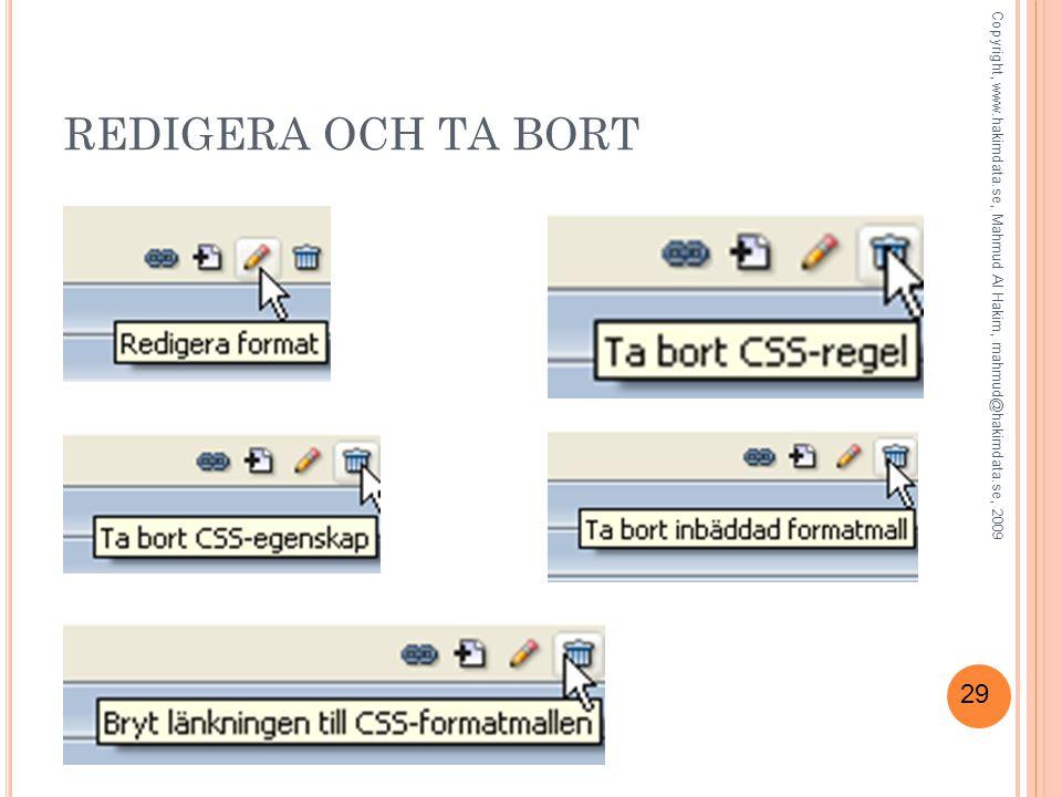 29 REDIGERA OCH TA BORT Copyright, www.hakimdata.se, Mahmud Al Hakim, mahmud@hakimdata.se, 2009
