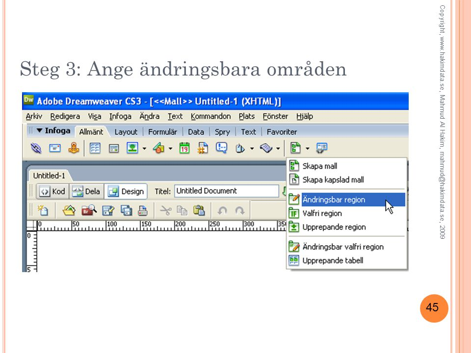 45 Steg 3: Ange ändringsbara områden Copyright, www.hakimdata.se, Mahmud Al Hakim, mahmud@hakimdata.se, 2009