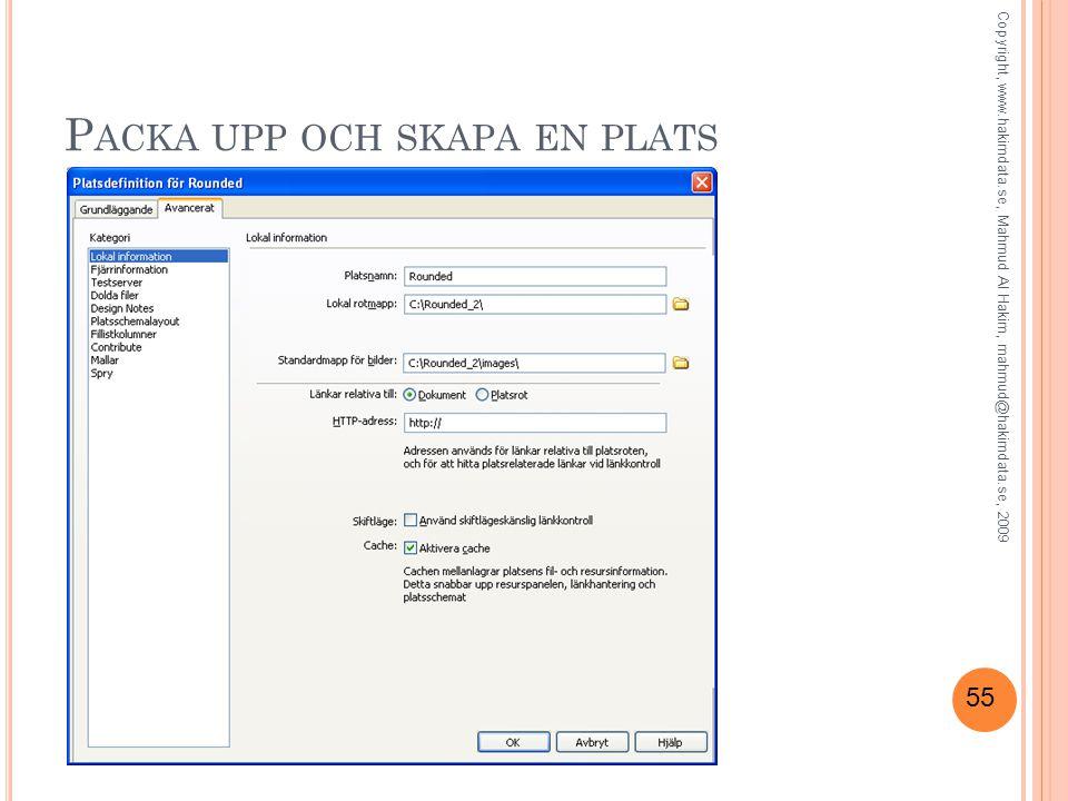 55 P ACKA UPP OCH SKAPA EN PLATS Copyright, www.hakimdata.se, Mahmud Al Hakim, mahmud@hakimdata.se, 2009