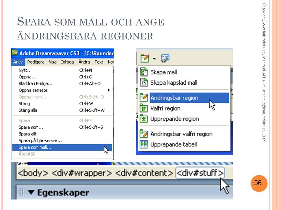 56 S PARA SOM MALL OCH ANGE ÄNDRINGSBARA REGIONER Copyright, www.hakimdata.se, Mahmud Al Hakim, mahmud@hakimdata.se, 2009