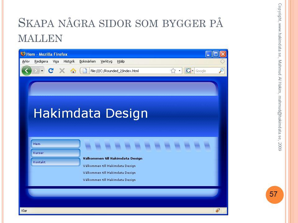 57 S KAPA NÅGRA SIDOR SOM BYGGER PÅ MALLEN Copyright, www.hakimdata.se, Mahmud Al Hakim, mahmud@hakimdata.se, 2009