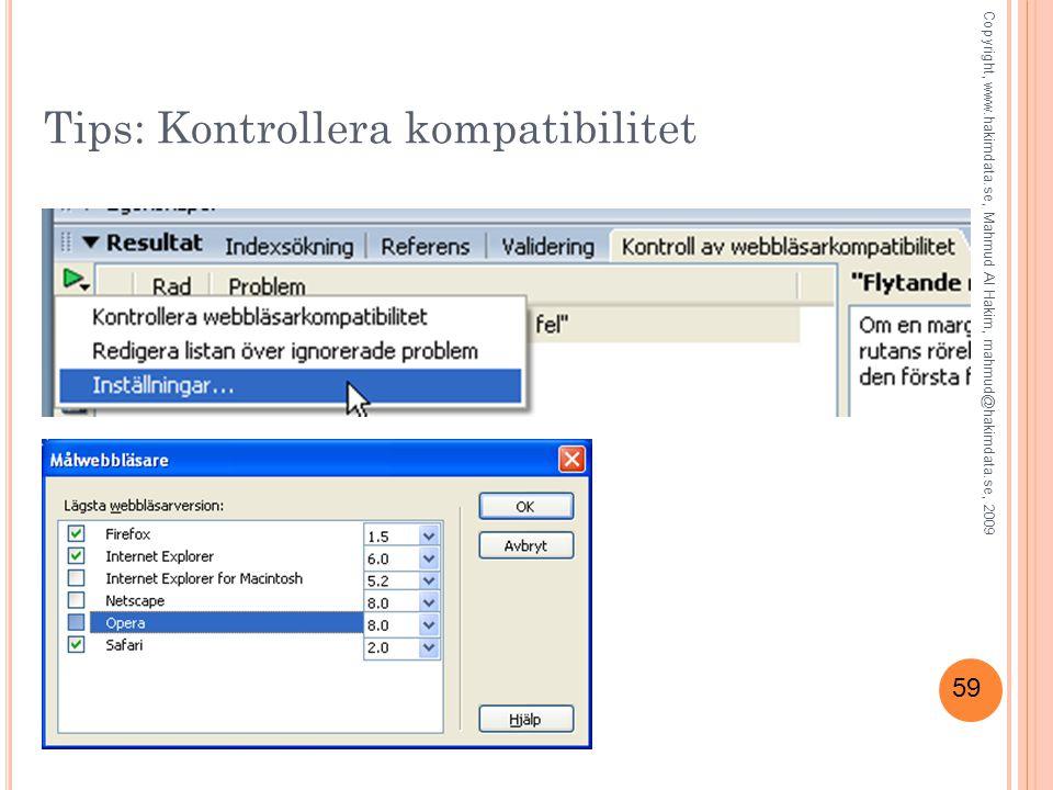 59 Tips: Kontrollera kompatibilitet Copyright, www.hakimdata.se, Mahmud Al Hakim, mahmud@hakimdata.se, 2009