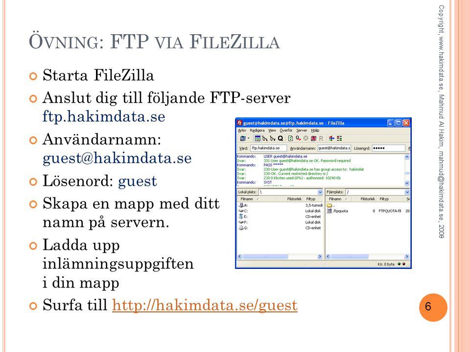 7 Ö VNING : FTP VIA F IRE FTP Starta FireFox Klicka på Verktyg FireFTP Välj Create an account… Mata in Host och Login (obs.