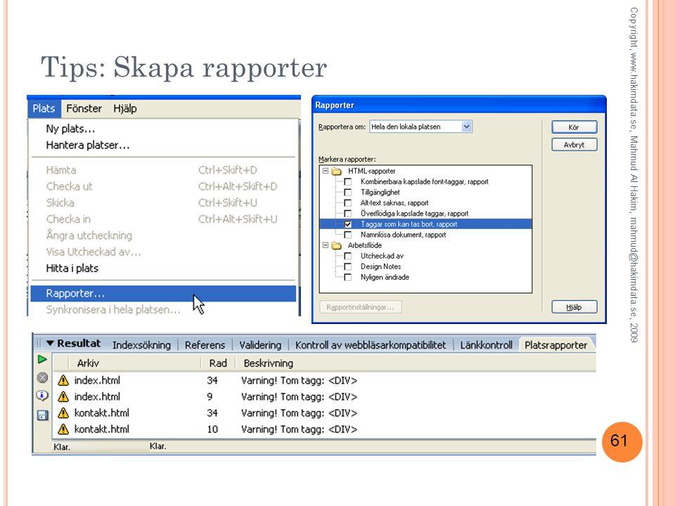 61 Tips: Skapa rapporter Copyright, www.hakimdata.se, Mahmud Al Hakim, mahmud@hakimdata.se, 2009
