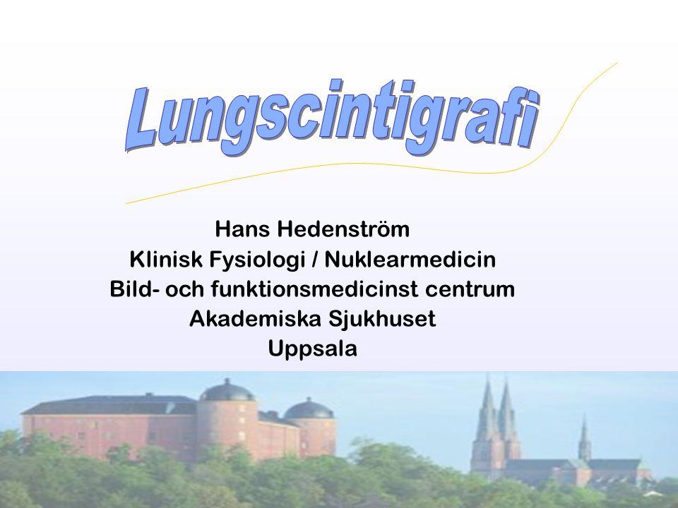 Ventilationsscintigrafi: Lungclearance Alveolära permeabiliteten Aktivitetsminskningen över lungerna under viss tid (30 s) 99m Tc-DTPA vanligast Pertechnegas (Technegas med 3% O 2 Inflammatoriska sjukdomar