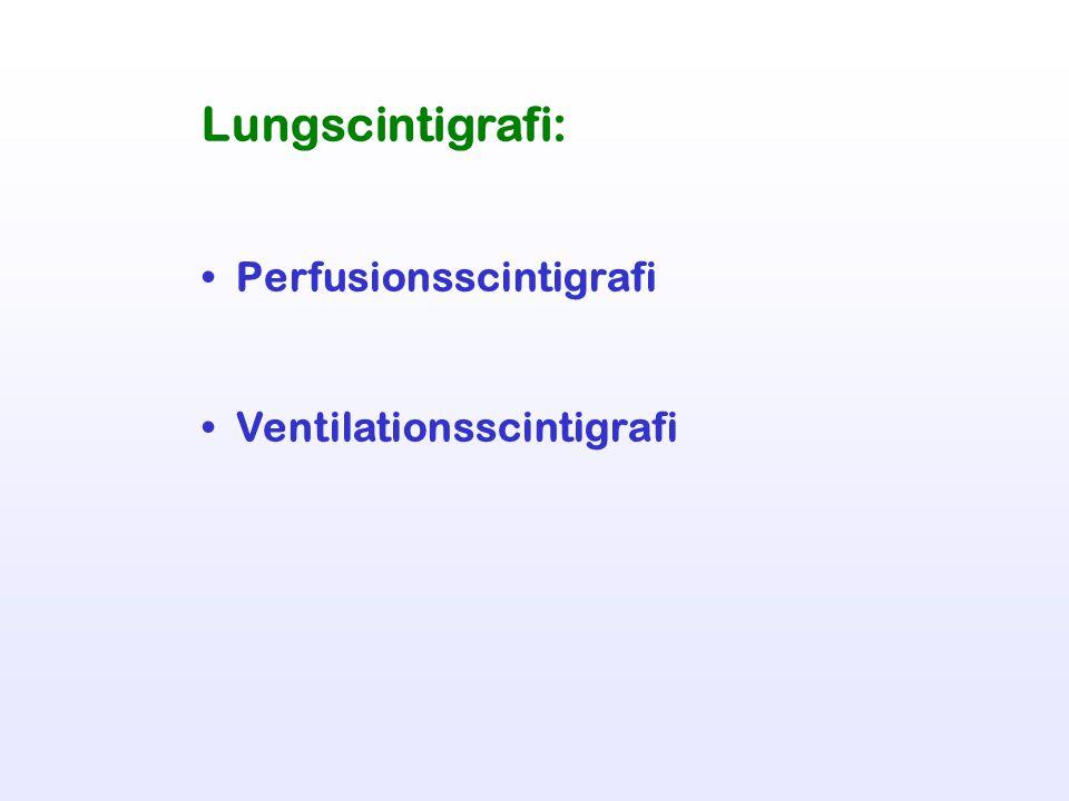 Indikationer: Lungembolifrågeställning.(Största antalet scintigrafier) Pre-op lungtumörutredning.