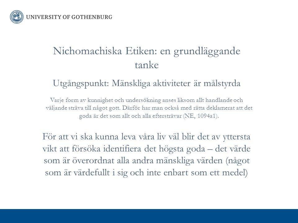 Aristoteles etik Svaret: Lycka ( living well and doing well eudaimonia) 2015-04-02Institution enhet avdelning | Namn
