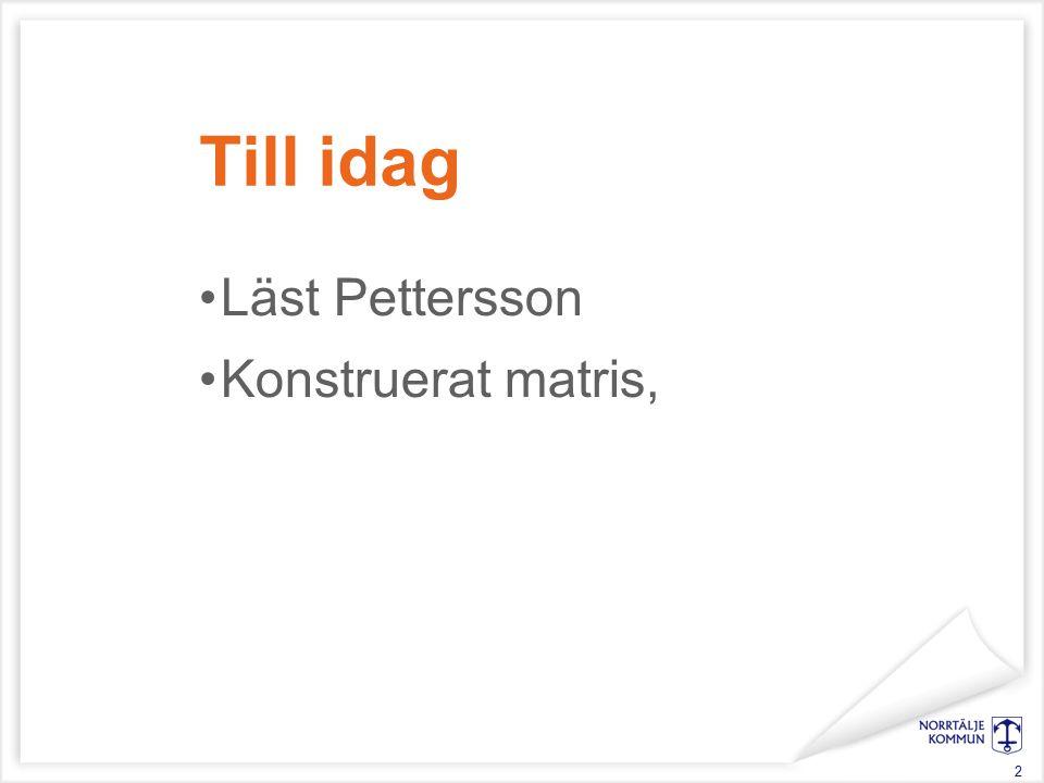 Till idag Läst Pettersson Konstruerat matris, 2