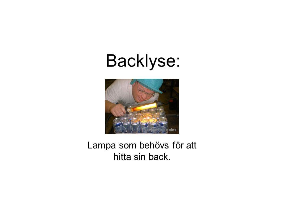 Lampa som behövs för att hitta sin back. Backlyse: