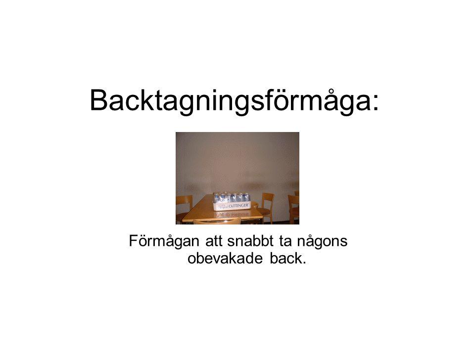 Backtagningsförmåga: Förmågan att snabbt ta någons obevakade back.