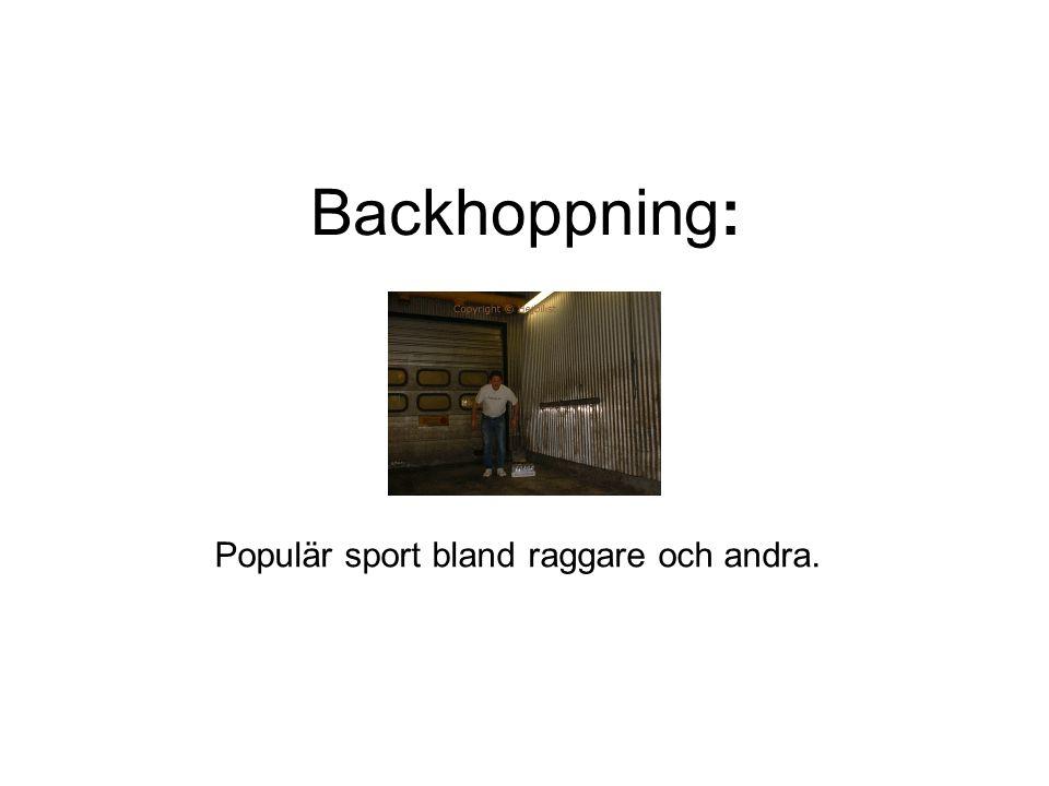Backhoppning: Populär sport bland raggare och andra.