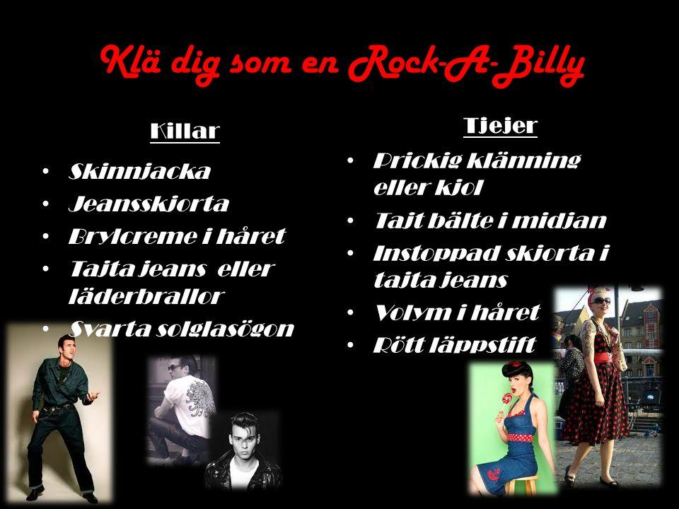Klä dig som en Rock-A-Billy Killar Skinnjacka Jeansskjorta Brylcreme i håret Tajta jeans eller läderbrallor Svarta solglasögon Tjejer Prickig klänning
