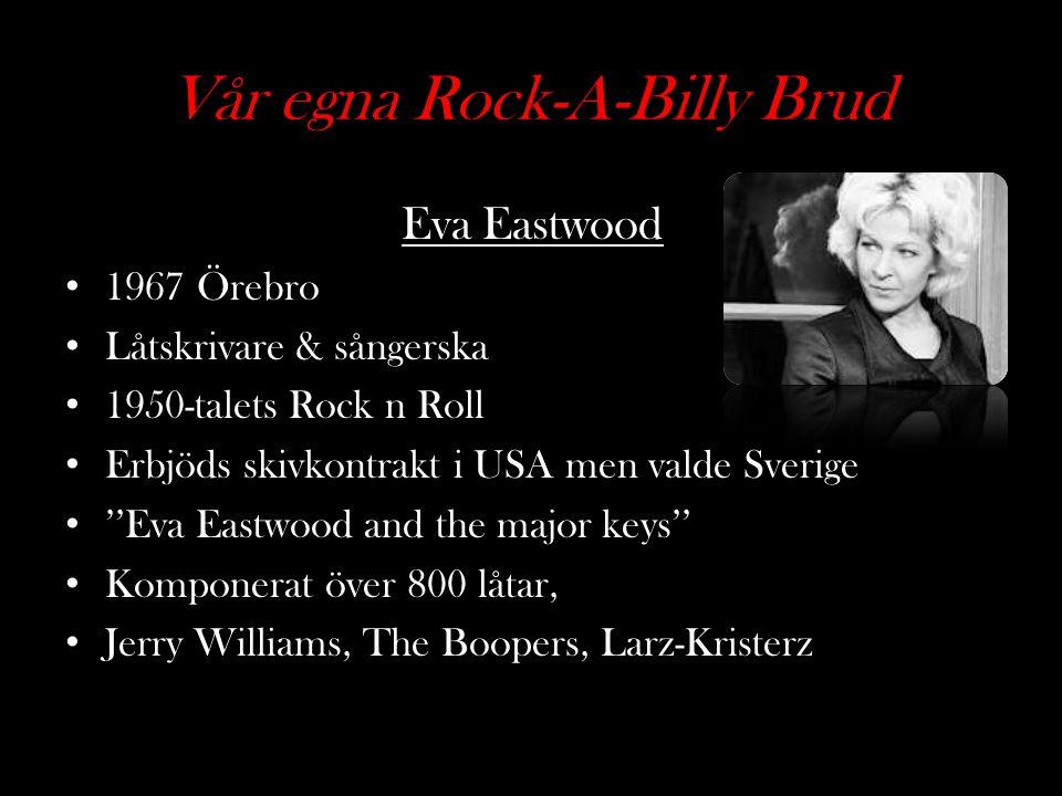 Vår egna Rock-A-Billy Brud Eva Eastwood 1967 Örebro Låtskrivare & sångerska 1950-talets Rock n Roll Erbjöds skivkontrakt i USA men valde Sverige ''Eva