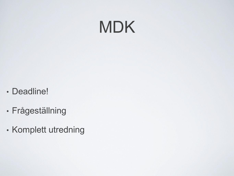 MDK Deadline! Frågeställning Komplett utredning