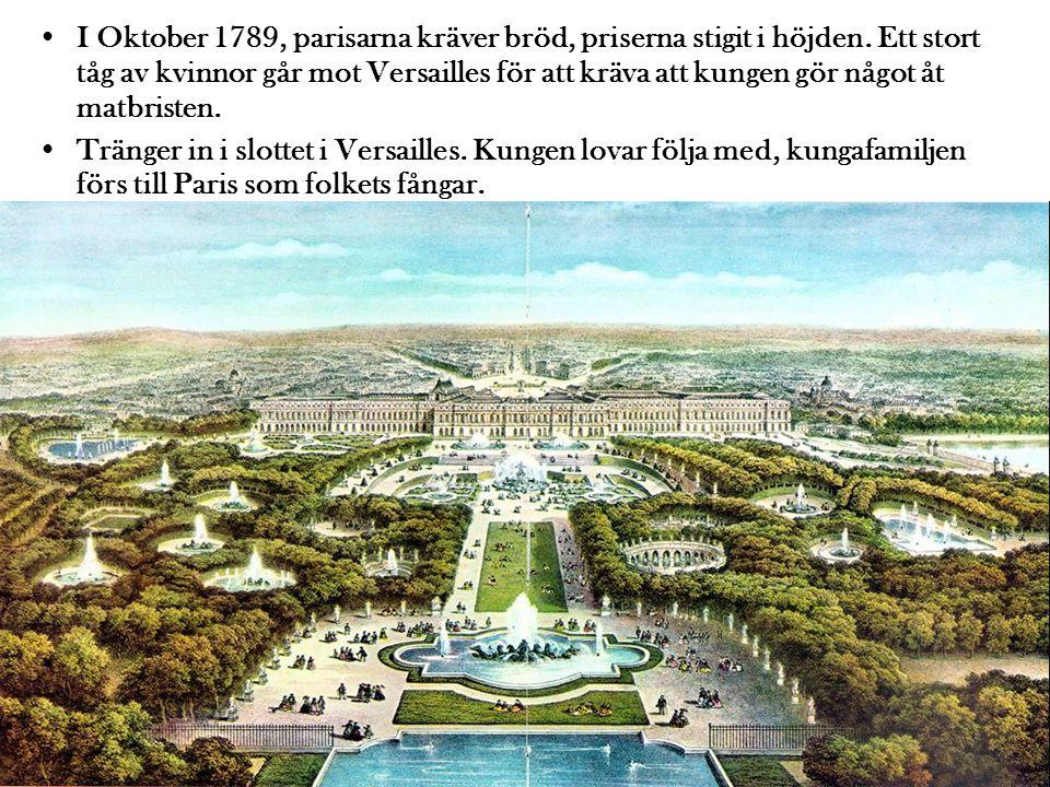 I Oktober 1789, parisarna kräver bröd, priserna stigit i höjden.