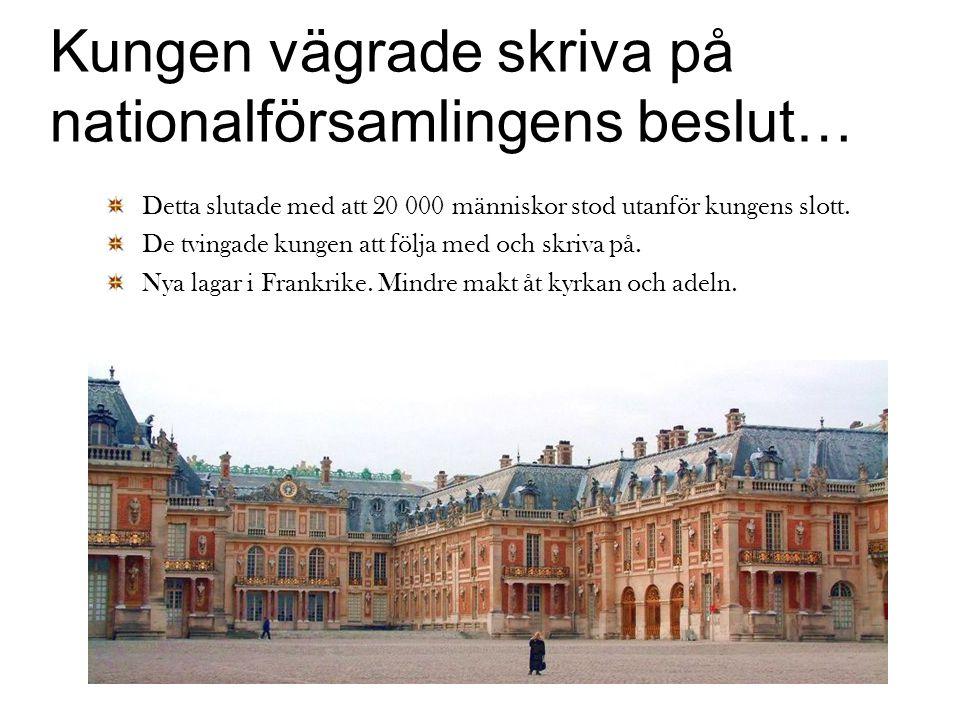 Kungen vägrade skriva på nationalförsamlingens beslut… Detta slutade med att 20 000 människor stod utanför kungens slott.
