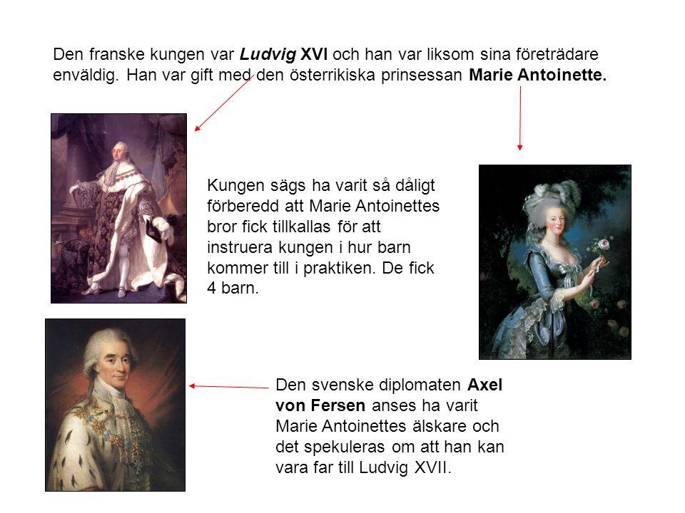 Den franske kungen var Ludvig XVI och han var liksom sina företrädare enväldig.
