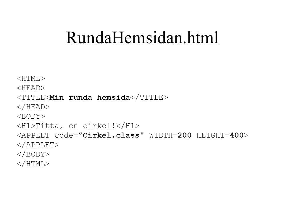 RundaHemsidan.html Min runda hemsida Titta, en cirkel!