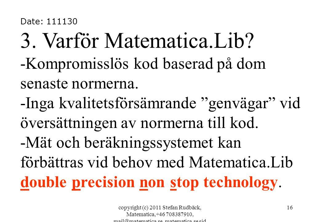 copyright (c) 2011 Stefan Rudbäck, Matematica,+46 708387910, mail@matematica.se, matematica.se sid 16 Date: 111130 3.