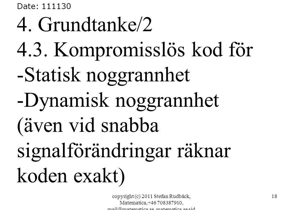 copyright (c) 2011 Stefan Rudbäck, Matematica,+46 708387910, mail@matematica.se, matematica.se sid 18 Date: 111130 4.