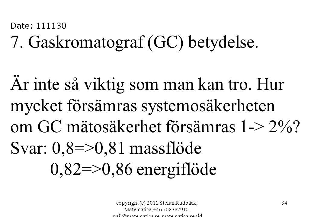 copyright (c) 2011 Stefan Rudbäck, Matematica,+46 708387910, mail@matematica.se, matematica.se sid 34 Date: 111130 7.