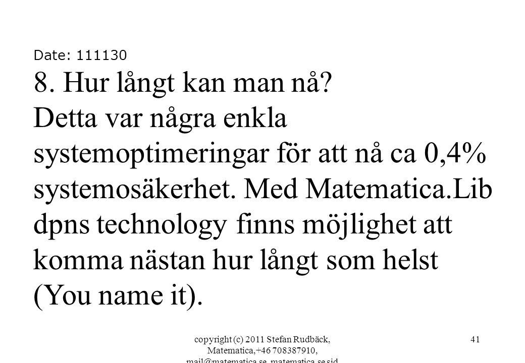 copyright (c) 2011 Stefan Rudbäck, Matematica,+46 708387910, mail@matematica.se, matematica.se sid 41 Date: 111130 8.