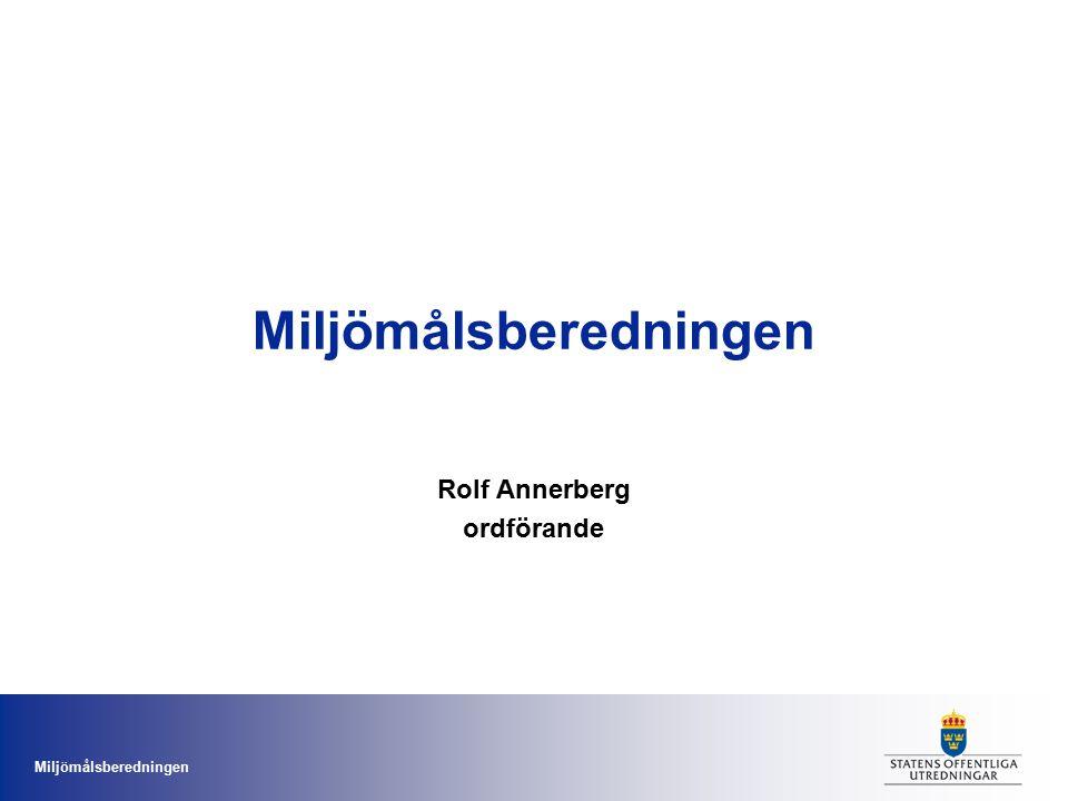 Miljömålsberedningen Rolf Annerberg ordförande