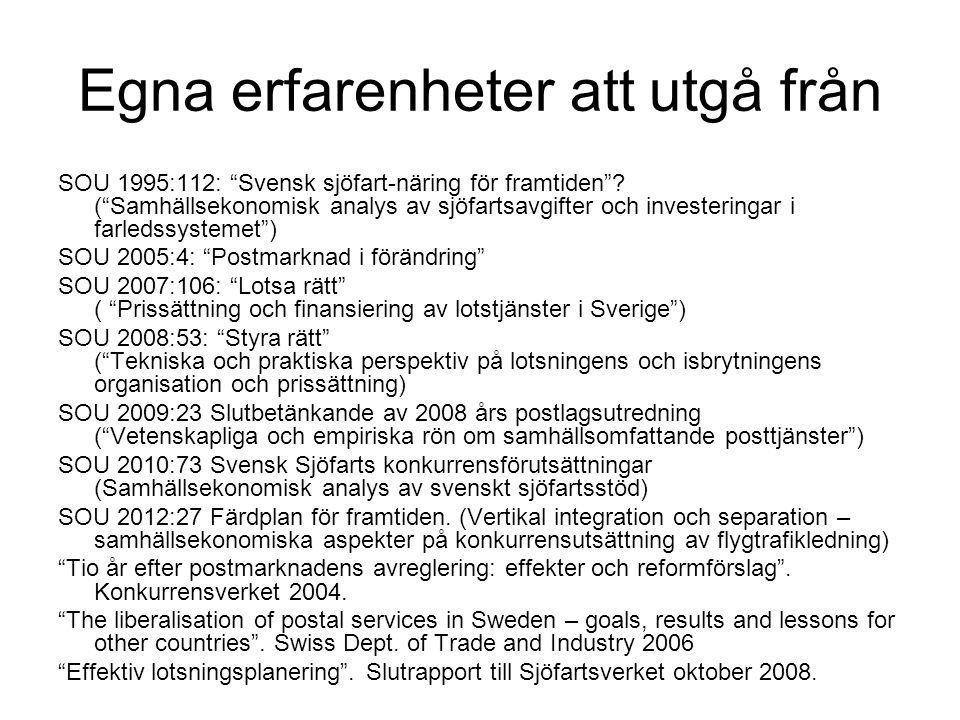 Egna erfarenheter att utgå från SOU 1995:112: Svensk sjöfart-näring för framtiden .